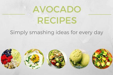 5 smashing avocado recipes